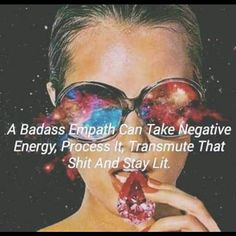 A Badass Empath Can Take Negative Energy Process Lt Transmute That Shit and Stay Lit Funny Spiritual Memes, Spiritual Quotes, Metaphysical Quotes, Spiritual Beliefs, Namaste, Empath Abilities, 5am Club, Intuitive Empath, Encouragement