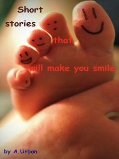 Short stories that will make you smile de A Urbon, http://www.amazon.es/gp/product/B00CF21YQU/ref=cm_sw_r_pi_alp_IJxCrb1VJXJRB