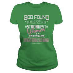 God Found Some of the Strongest Women And Made Them Southeast Regional Sales Manager Job Shirts #gift #ideas #Popular #Everything #Videos #Shop #Animals #pets #Architecture #Art #Cars #motorcycles #Celebrities #DIY #crafts #Design #Education #Entertainment #Food #drink #Gardening #Geek #Hair #beauty #Health #fitness #History #Holidays #events #Home decor #Humor #Illustrations #posters #Kids #parenting #Men #Outdoors #Photography #Products #Quotes #Science #nature #Sports #Tattoos #Technology…