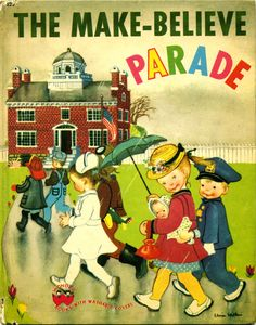 The Make-Believe Parade, 1949...by Jan Margo and illustrations by Eloise Wilkin... Wonder Book