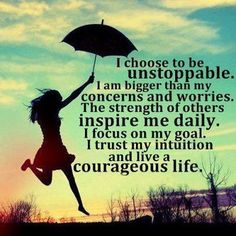 <choose to be unstoppable>