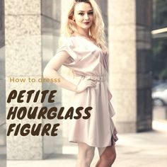 dd5ccd79393f4 How to dress petite body shape if you have hourglass figure