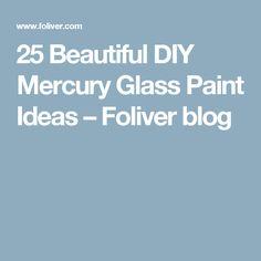 25 Beautiful DIY Mercury Glass Paint Ideas – Foliver blog