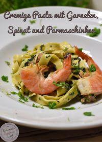 Rezept für cremige Pasta mit Garnelen, Spinat und Parmaschinken
