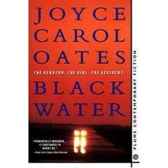 Black Water by Joyce Carol Oates, another favorite -Jean Copeland