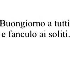 Immagine correlata Bad Quotes, Tumblr Quotes, Sassy Quotes, Text Quotes, Sarcastic Quotes, Love Quotes, Funny Quotes, Italian Phrases, Italian Quotes