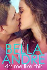 "Kiss Me Like This | http://paperloveanddreams.com/book/873107023/kiss-me-like-this | ""Angst, sexy, sweet and addicting are all things I have come to expect in a Bella Andre book. She delivers that and more."" ~ Abbi Glines,"