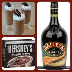 Bailey's Pudding Shots. 1 small Pkg. Chocolate instant pudding - 3/4 Cup Milk - 1/2 Cup Baileys Irish Cream - 1/2 Cup Whipped Cream Vodka - 8 oz. tub Cool Whip 1. Whisk together the milk, liquor, and instant pudding mix in a bowl until combined. 2. Add cool whip a little at a time and fold into mix. 3. Spoon the pudding mixture into shot glasses, disposable shot cups or 1 or 2 ounce cups with lids. Place in fridge for at least 30 minutes.