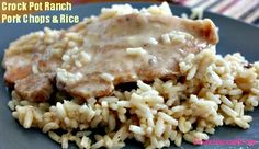 Crock Pot Ranch Pork Chops & Rice