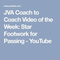 JVA Coach to Coach Video of the Week: Star Footwork for Passing - YouTube