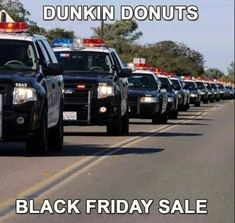 18 Best Police Memes # Dunkin Donuts On Black Friday Sale Cop Jokes, Cops Humor, Funny Jokes, Sarcastic Memes, Stupid Memes, Stupid Funny, Police Officer Humor, Police Memes, Police Cars
