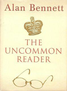 Alan Bennett - The Uncommon Reader