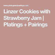Linzer Cookies with Strawberry Jam | Platings + Pairings