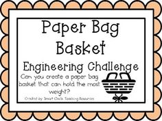 Paper Bag Basket: Engineering Challenge Project ~ STEM Activity! $ Can you create a paper bag basket that can hold the most weight?
