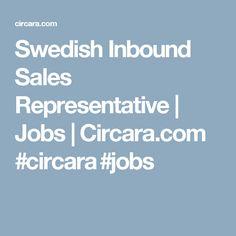 Swedish Inbound Sales Representative | Jobs | Circara.com #circara #jobs