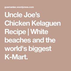 Uncle Joe's Chicken Kelaguen Recipe   White beaches and the world's biggest K-Mart.