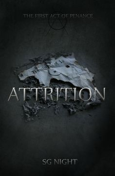 Attrition: the First Act of Penance (Three Acts of Penance, #1) Such an incredible book. Definitely a must read!