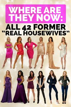 "Where Are They Now: All 42 Former ""Real Housewives"" The Real Housewives"