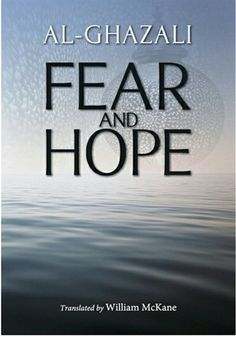 Al-Ghazali : Fear and Hope Translator : William McKane Paperback : 145 pages  ISBN : 9789670526096 Publisher : Islamic Book Trust (IBT), Malaysia