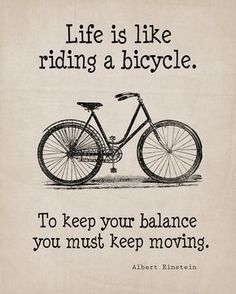 PRINTABLE ART Bicycle Wall Art Albert Einstein Quote Life is Like Riding a Bicycle Wall Decor Vintage Bicycle Einstein - This is a printable image of a vintage bicycle with the word art: Life is like riding a bicycle. Bicycle Quotes, Cycling Quotes, Cycling Art, Road Cycling, Cycling Tips, Cycling Jerseys, Cycling Motivation, The Words, Motivational Quotes
