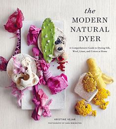 The Modern Natural Dyer: A Comprehensive Guide to Dyeing Silk, Wool, Linen and Cotton at Home by Kristine Vejar http://www.amazon.com/dp/1617691755/ref=cm_sw_r_pi_dp_C4Dwwb08Q5S1H