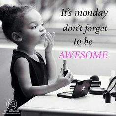 It's Monday - don't forget to be awesome!   www.lksanders.com