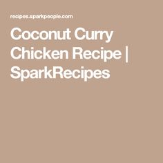 Coconut Curry Chicken Recipe | SparkRecipes