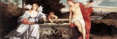 Sacred and Profane Love - Masters of Art: Titian (1488  - 1576)