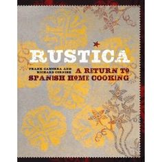 Rustica: A Return to Spanish Home Cooking [Hardcover]  Frank Camorra (Author), Richard Cornish (Author)