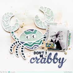Don't Be Crabby Layout by Lorilei Murphy | Paige Taylor Evans