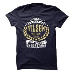 its a TILSON Thing You Wouldnt Understand ! - T Shirt,  - #mens shirt #boho tee. I WANT THIS => https://www.sunfrog.com/Names/its-a-TILSON-Thing-You-Wouldnt-Understand--T-Shirt-Hoodie-Hoodies-YearName-Birthday-40108867-Guys.html?68278