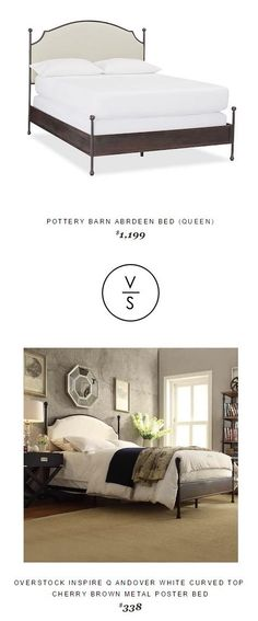 @potterybarn Abrdeen Bed (Queen) $1,199 Vs @overstock Inspire Q Andover White Curved Top  Cherry Brown Metal Poster Bed $338
