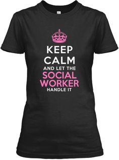 Keep Calm Social Worker Tees | Teespring