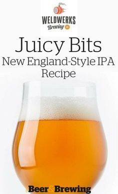 WeldWerks Brewing Co. Juicy Bits Recipe