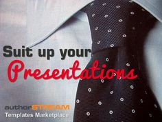 1d0c3fe3e45a98 Suit up your presentations with authorSTREAM PowerPoint Templates by  akashbathla via authorSTREAM