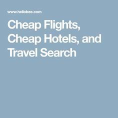 Cheap Flights, Cheap Hotels, and Travel Search