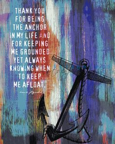 "Anchor In My Life. 8"" x 10""  As seen at TJMaxx Stores. Anchor Quote Fusion Paintographic Fine Art Print by Brandi Fitzgerald. $20.00, via Etsy."