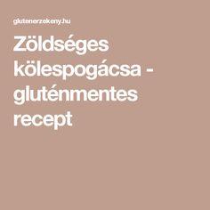 Zöldséges kölespogácsa - gluténmentes recept