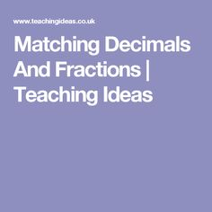 Matching Decimals And Fractions | Teaching Ideas
