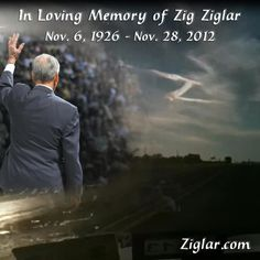 Zig Ziglar passed from this world on 11/28/12 after a short bout with pneumonia. Though his time on earth has ended, he is speaking with Jesus now in his heavenly home. The angels in heaven are rejoicing and his family is celebrating a life well lived.    If Zig has impacted your life or you want to leave a message to the family, please leave your remarks on his FaceBook page. https://www.facebook.com/ZigZiglar