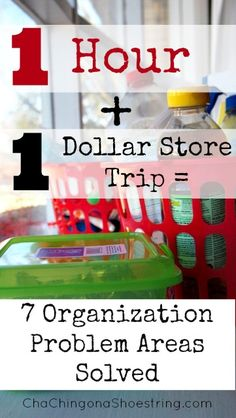 One Hour plus One Dollar Store Trip = Seven Organizational Problem Areas solved!  Simple organizational tips on the cheap. #organizing