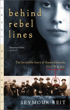 Behind Rebel Lines     The true story of a woman civil war spy.