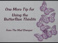 Here's One More Tip for the Butterflies Thinlits that is even easier than using dryer sheets!  http://youtu.be/TML2fEjJ3hM