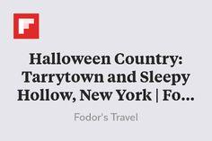 Halloween Country: Tarrytown and Sleepy Hollow, New York   Fodor's Travel http://flip.it/ttPGV