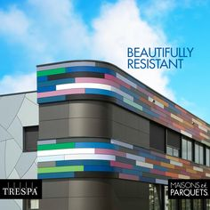 Trespa facades are the proof that attractive design can also be functional. Eye-catching durable material, found at Maisons et Parquets!
