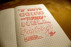 """""""If you're going through hell, keep going."""" - Winston Churchill"""