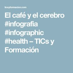 El café y el cerebro #infografia #infographic #health – TICs y Formación Numero Pi, Apple Watch, Inbound Marketing, School, Nice, Projects, Frases, The Brain, Personal Development