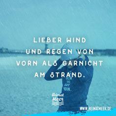 Lieber Wind und Regen von vorn als garnicht am Strand // Die passende Klamotte findet ihr auf www.heimatmeer.de >>