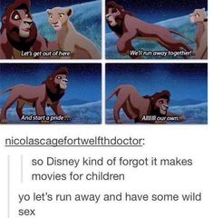 When they realised The Lion King might actually not be 100% appropriate.   31 Times Tumblr Had Serious Questions About Disney