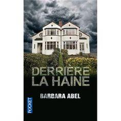 http://livre.fnac.com/a5256697/Barbara-Abel-Derriere-la-haine